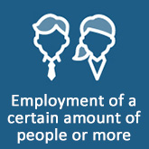 Employment of a certain amount of people or more